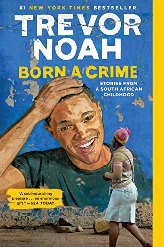 Born a Crime: Stories from a South African Childhood by Trevor Noah book cover