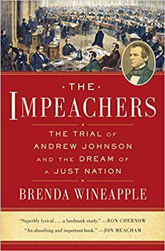 The Impeachers:  The Trial of Andrew Johnson and the Dream of a Just Nation by Brenda Wineapple book cover