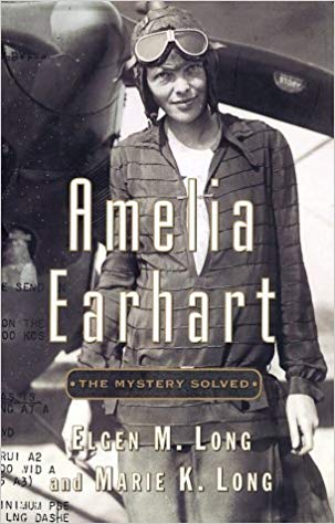 Amelia Earhart: The Mystery Solved  by Elgen Long book cover