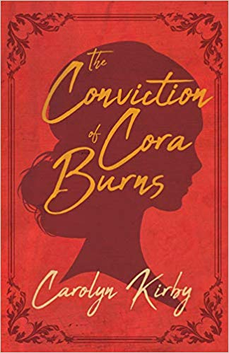 The Conviction of Cora Burns by Carolyn Kirby book covers