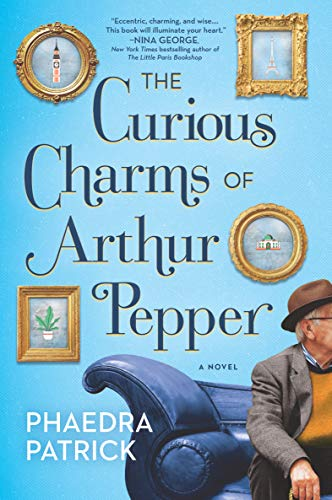 The Curious Charms of Arthur Pepper by Phaedra Patrick book cover