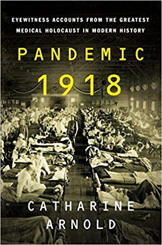 Pandemic 1918  by Catharine Arnold book cover