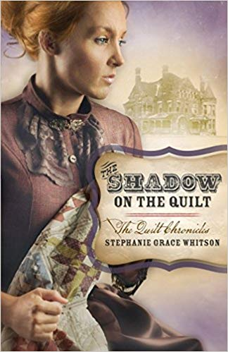 The Shadow on the Quilt by Stephanie Whitson book cover