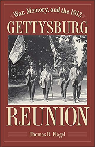 War, Memory, and the 1913 Gettysburg Reunion by Thomas Flagel book cover