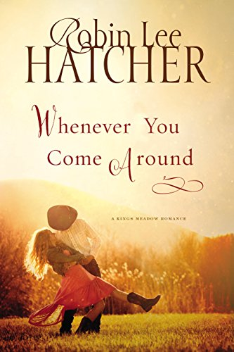 Whenever You Come Around  by Robin Hatcher book cover