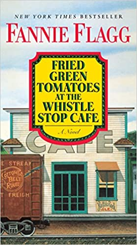 Fried Green Tomatoes at the Whistle Stop Café book cover