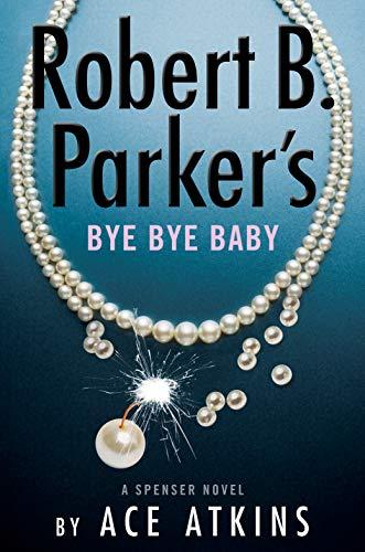 Robert B. Parker's Bye Bye Baby book cover