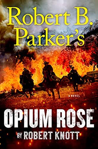 Robert B. Parker's Opium Rose book cover